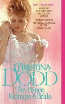 Christina Dodd THE PRINCE KIDNAPS A BRIDE
