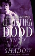 Christina Dodd INTO THE SHADOW